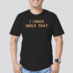 I Could Build That Men's Fitted T-Shirt (dark)