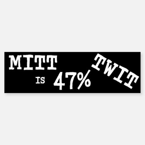 MITT IS 47% TWIT Sticker (Bumper)