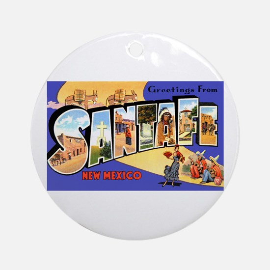Santa Fe New Mexico Greetings Ornament (Round)