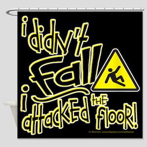 I didn't Fall!!! - Shower Curtain