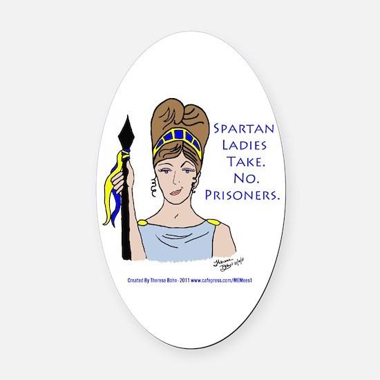 Spartan Ladies Take No Prisoners! Oval Car Magnet