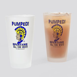 PUMPED SPARTANS ALL THE WAY! Drinking Glass