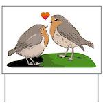 Robin red breast bird love Yard Sign