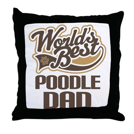 Poodle Dad Dog Gift Throw Pillow