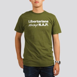 Libertarians Always NAP Organic Men's T-Shirt (dar