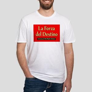 La Forza del Destino Fitted T-Shirt