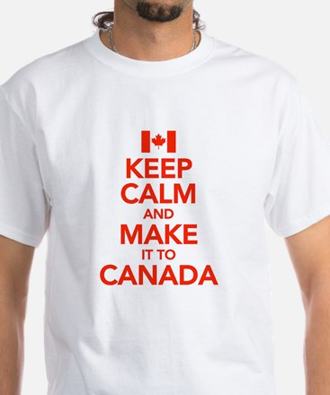 Keep Calm and Make It To Canada White T-Shirt