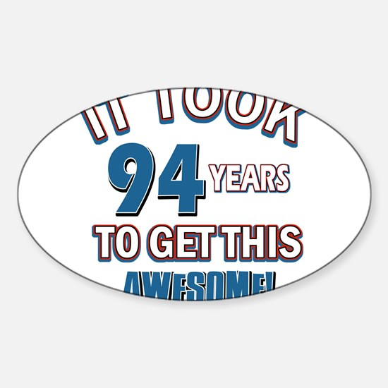 Awesome 94 year old birthday design Sticker (Oval)