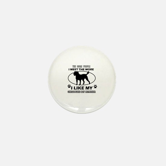I like my Chesapeake Bay Retriever Mini Button
