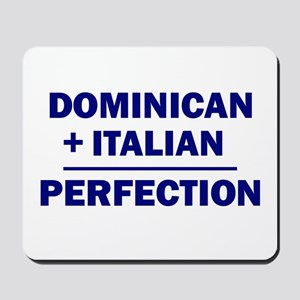 50% Italian + 50% Dominican Mousepad