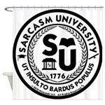 Sarcasm University (S) Shower Curtain