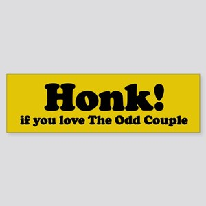 HONK if you love The Odd Couple bumpersticker