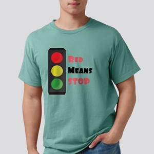 Red Means Stop Mens Comfort Colors Shirt