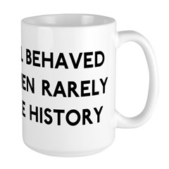 Well Behaved Women Large Mug