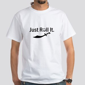 'Just Roll It' White T-Shirt