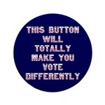 Funny Political Button - Mock Your Frien