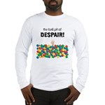 Ball Pit of Despair! Long Sleeve T-Shirt