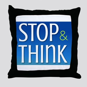 STOP & THINK Throw Pillow