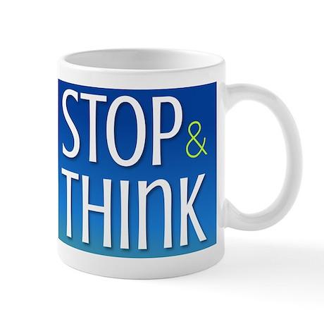 STOP & THINK Mug