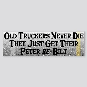 Old Truckers Never Die Bumper Sticker