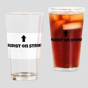 Nudist On Strike Drinking Glass