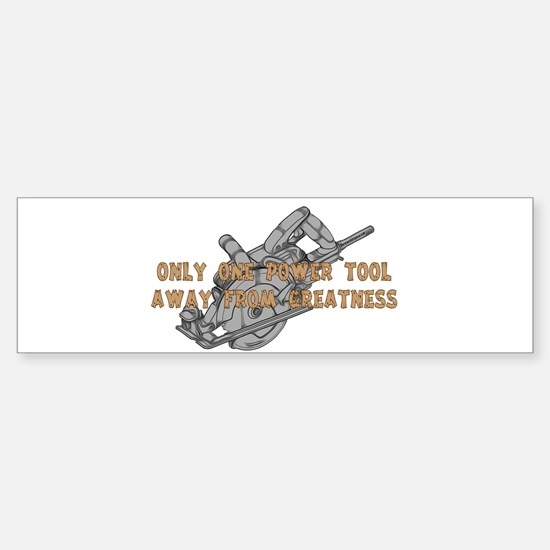 One Tool Away From Greatness Sticker (Bumper)