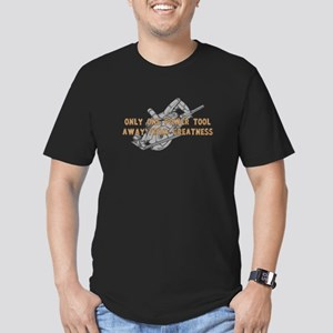 One Tool Away From Greatness Men's Fitted T-Shirt