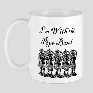 """I'm With the Pipe Band"" Mug"