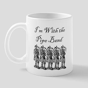 """I'm With the Pipe Band"" Mug"
