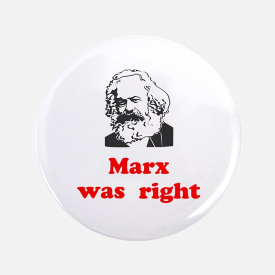 "Marx was right #3 3.5"" Button"