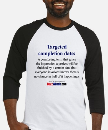 Targeted Completion Date Baseball Jersey