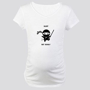 Silent but deadly Maternity T-Shirt