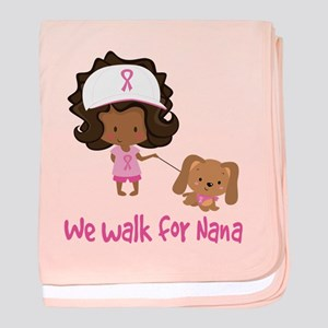 Breast Cancer Walk For Nana baby blanket