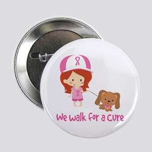"We Walk For A Cure 2.25"" Button"
