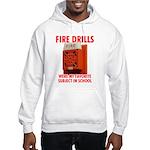 Fire Drills Hooded Sweatshirt