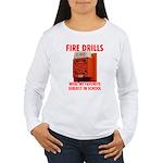 Fire Drills Women's Long Sleeve T-Shirt