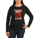 Fire Drills Women's Long Sleeve Dark T-Shirt