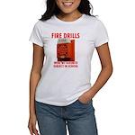Fire Drills Women's T-Shirt