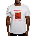 Fire Drills Light T-Shirt
