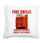 Fire Drills Square Canvas Pillow