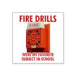 Fire Drills Square Sticker 3