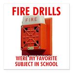 "Fire Drills Square Car Magnet 3"" x 3"""