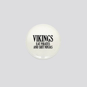 Vikings eat Pirates and shit Ninjas Mini Button