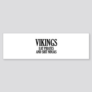 Vikings eat Pirates and shit Ninjas Sticker (Bumpe