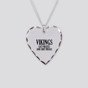 Vikings eat Pirates and shit Ninjas Necklace Heart