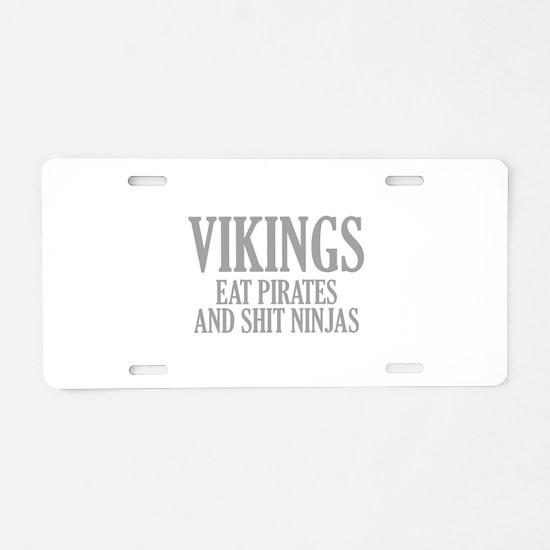Vikings eat Pirates and shit Ninjas Aluminum Licen