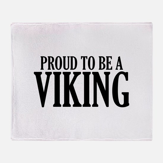 Proud To Be A Viking Throw Blanket