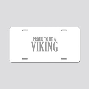 Proud To Be A Viking Aluminum License Plate