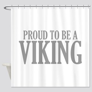Proud To Be A Viking Shower Curtain