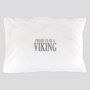 Proud To Be A Viking Pillow Case
